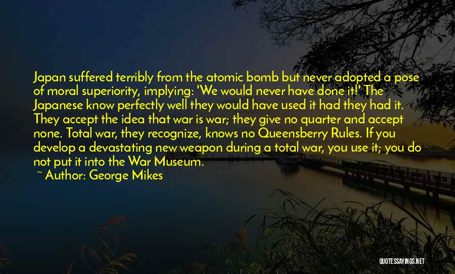 Japanese Atomic Bomb Quotes By George Mikes