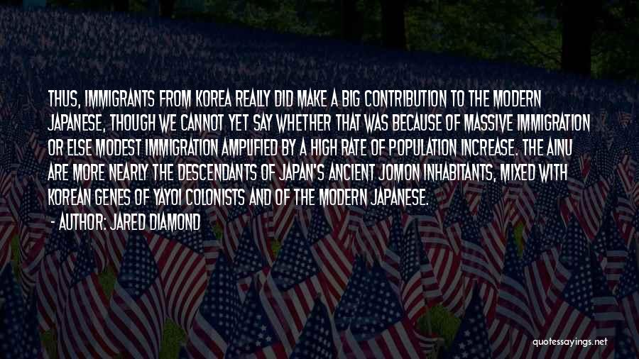 Japanese Immigrants Quotes By Jared Diamond
