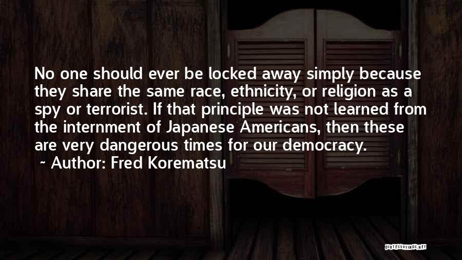 Japanese Internment Quotes By Fred Korematsu
