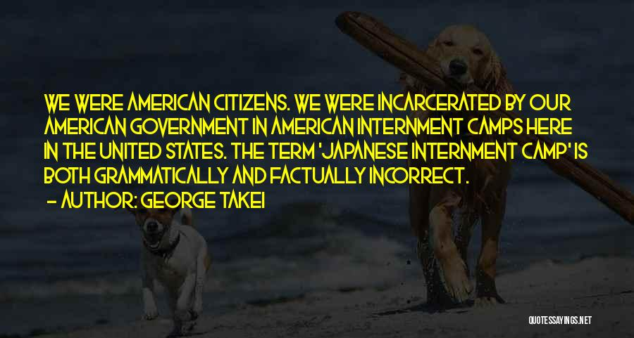 Japanese Internment Quotes By George Takei