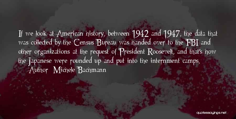 Japanese Internment Quotes By Michele Bachmann