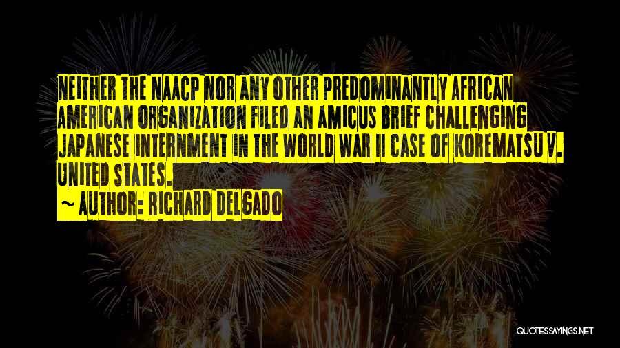 Japanese Internment Quotes By Richard Delgado