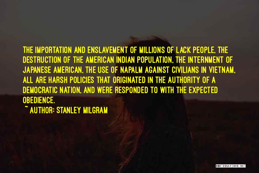 Japanese Internment Quotes By Stanley Milgram