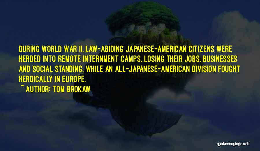 Japanese Internment Quotes By Tom Brokaw