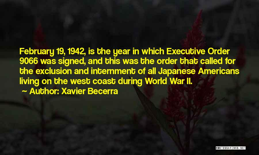 Japanese Internment Quotes By Xavier Becerra
