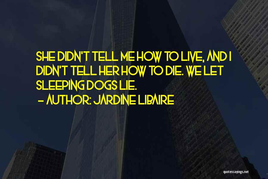 Jardine Libaire Quotes 1471175
