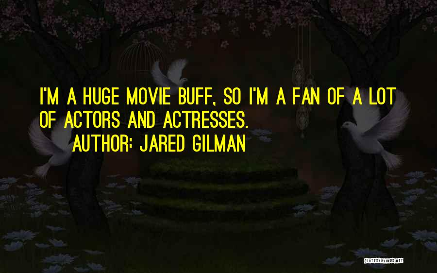 Jared Gilman Quotes 442036