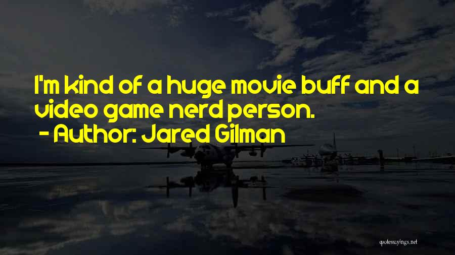 Jared Gilman Quotes 592066