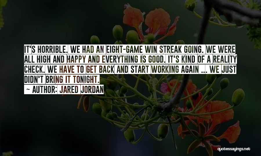 Jared Jordan Quotes 436926