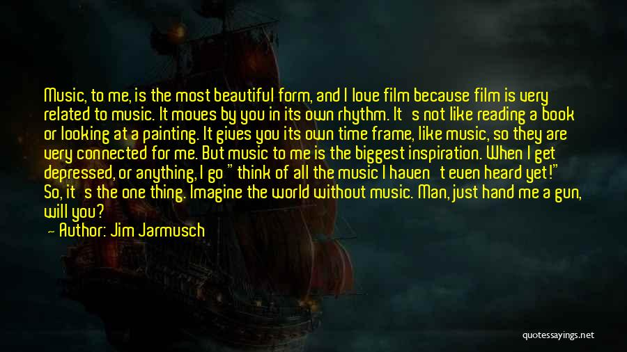 Jarmusch Love Quotes By Jim Jarmusch