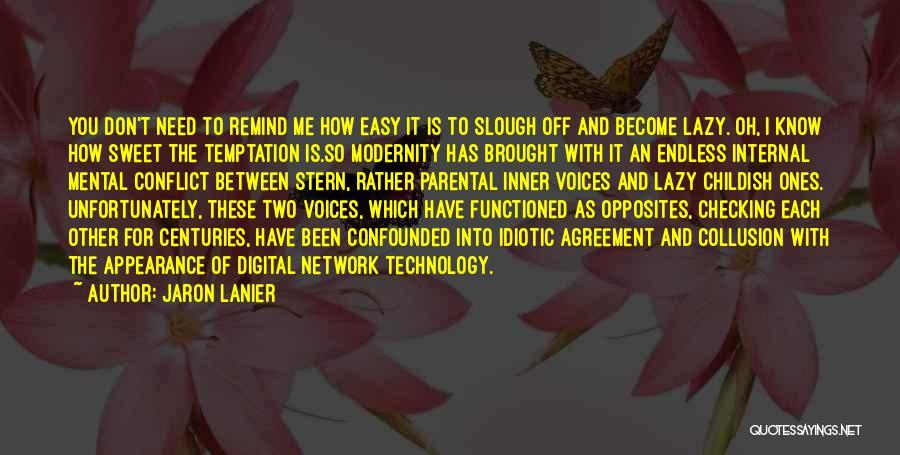 Jaron Lanier Quotes 1001718