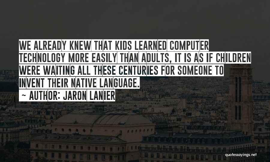 Jaron Lanier Quotes 1079301
