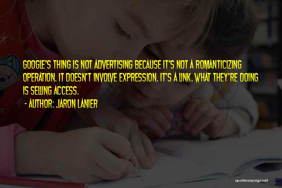 Jaron Lanier Quotes 1104256