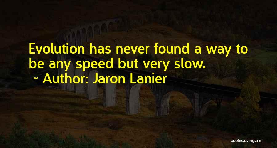 Jaron Lanier Quotes 1107574