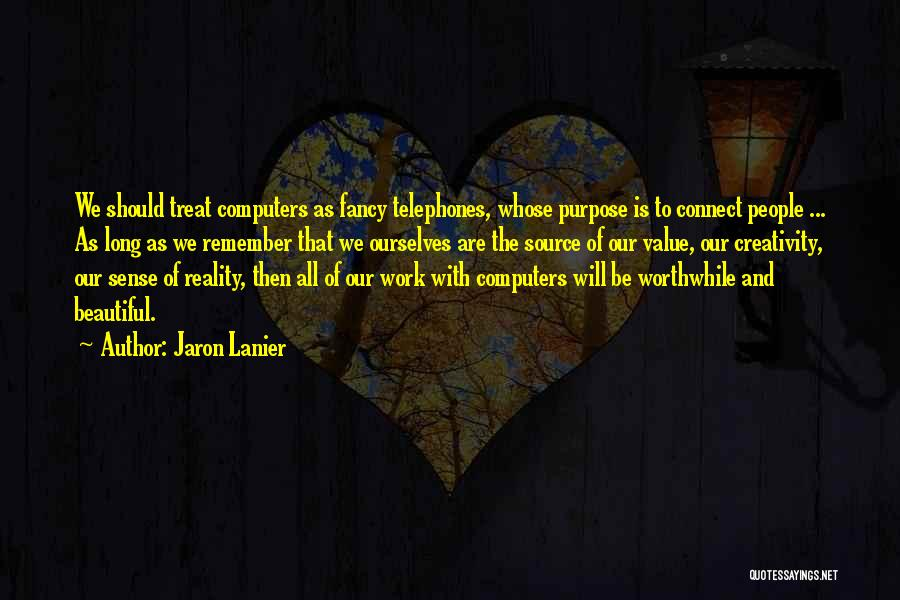 Jaron Lanier Quotes 1258656