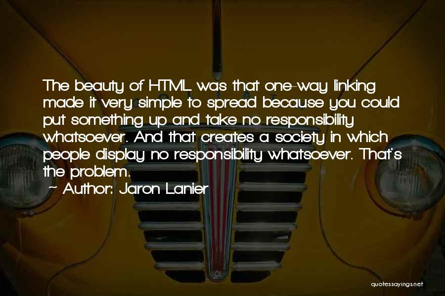 Jaron Lanier Quotes 1260325
