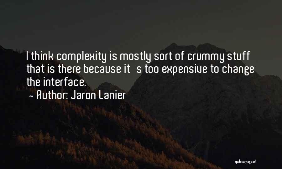 Jaron Lanier Quotes 1290749