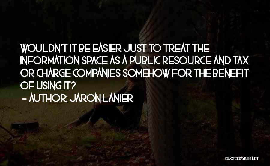 Jaron Lanier Quotes 1333989