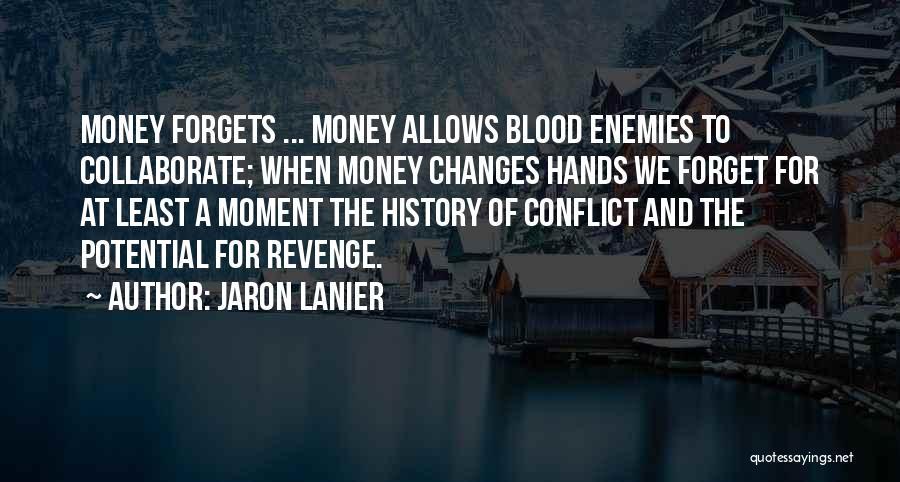 Jaron Lanier Quotes 136287
