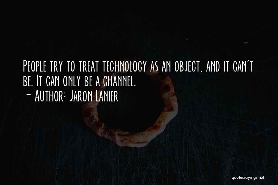 Jaron Lanier Quotes 1368027