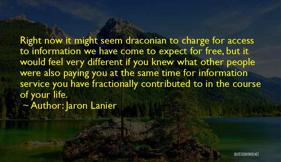 Jaron Lanier Quotes 1478798