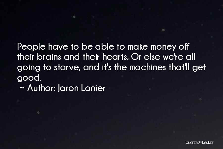 Jaron Lanier Quotes 1539613