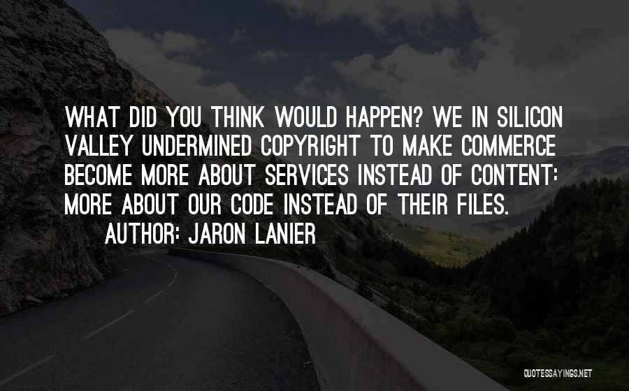 Jaron Lanier Quotes 1542791
