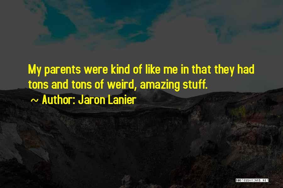 Jaron Lanier Quotes 1607334
