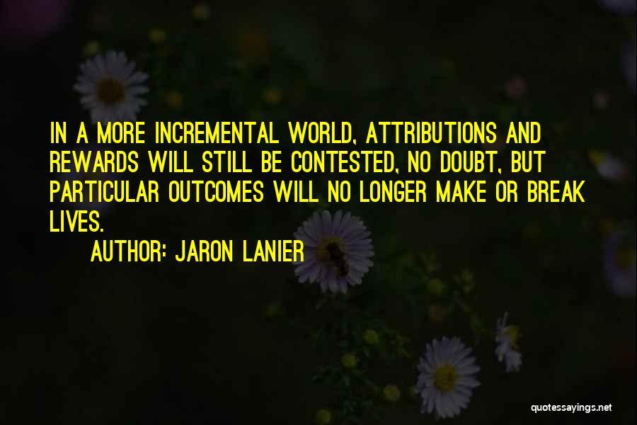 Jaron Lanier Quotes 1649166