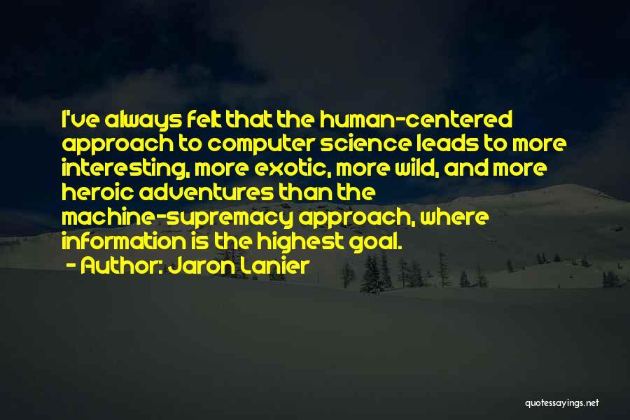 Jaron Lanier Quotes 1669252
