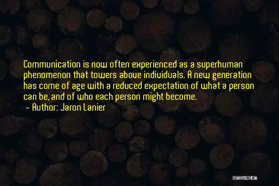 Jaron Lanier Quotes 171630