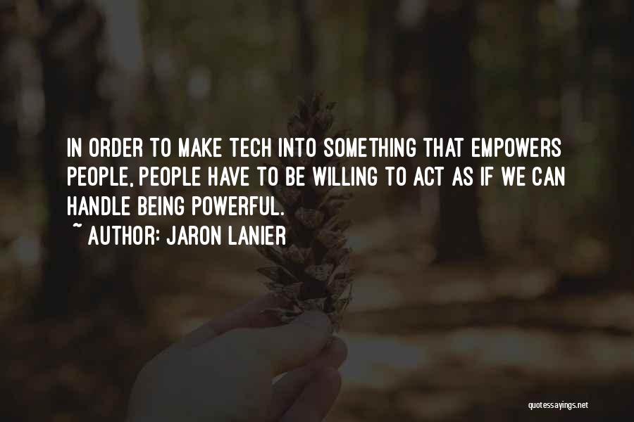 Jaron Lanier Quotes 1750973