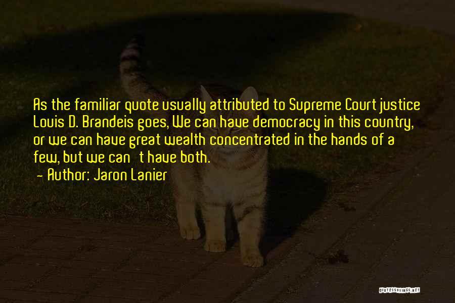 Jaron Lanier Quotes 1757700