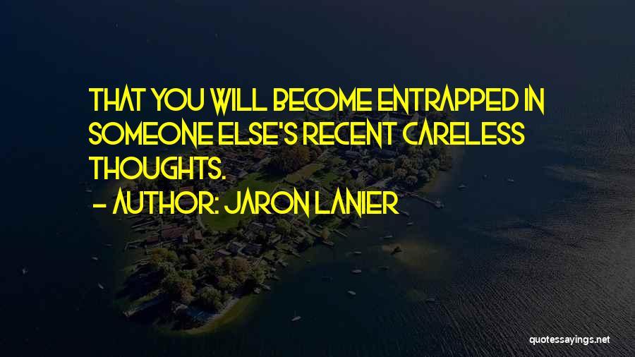 Jaron Lanier Quotes 1854214