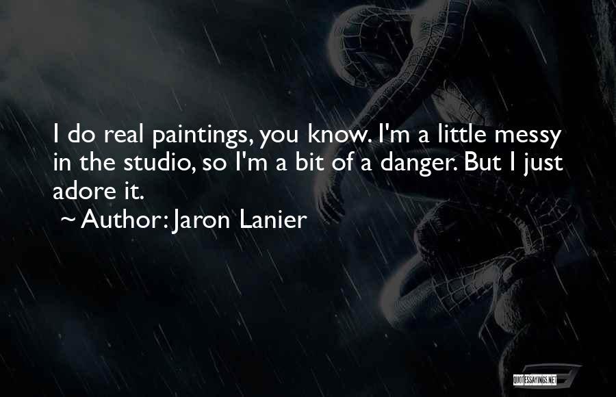 Jaron Lanier Quotes 2047619