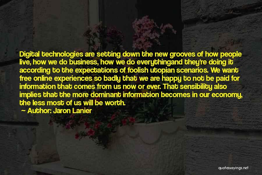 Jaron Lanier Quotes 2259368