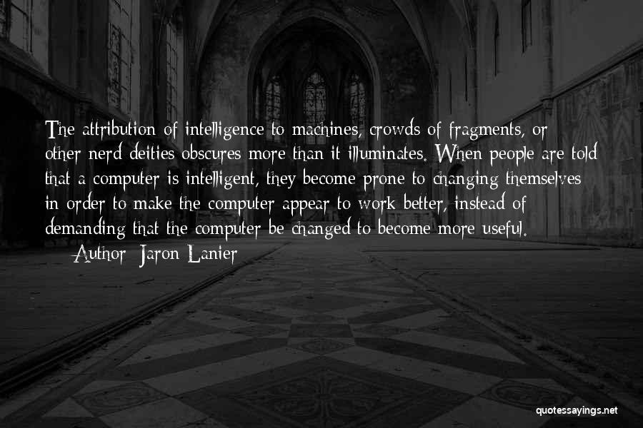 Jaron Lanier Quotes 231191