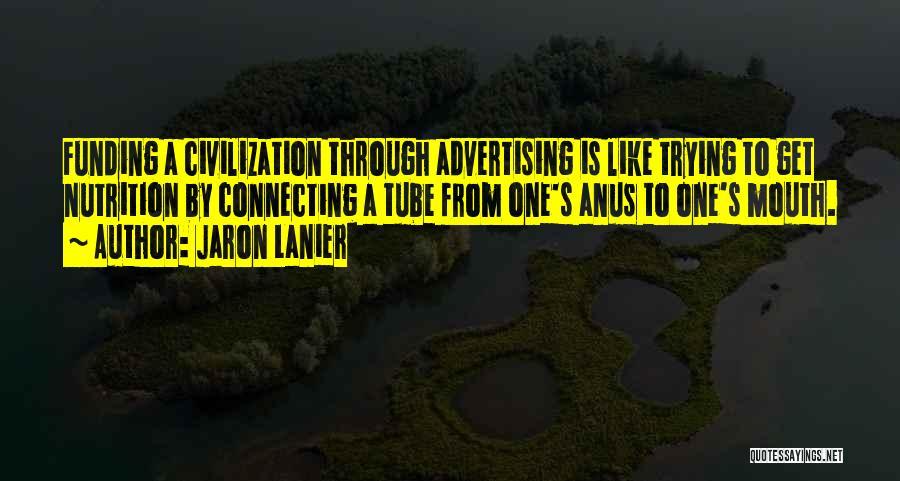 Jaron Lanier Quotes 314000
