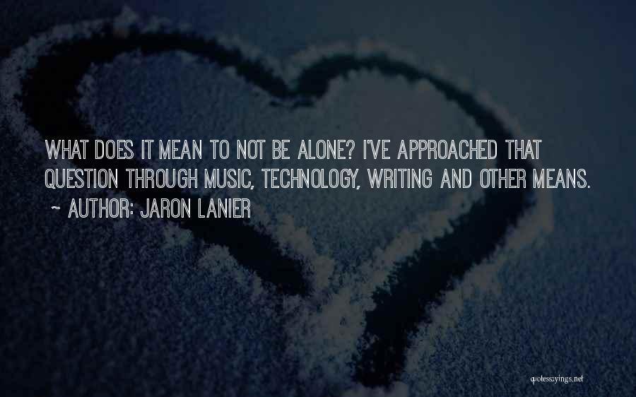 Jaron Lanier Quotes 342187