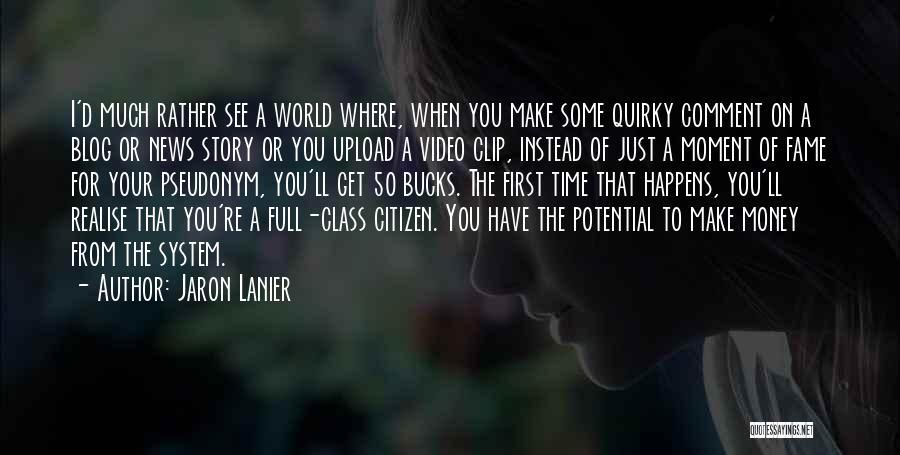 Jaron Lanier Quotes 479097