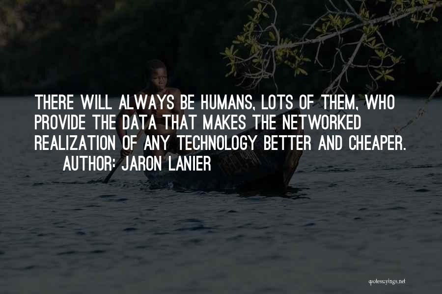 Jaron Lanier Quotes 483209