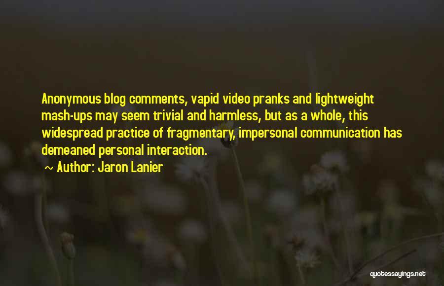 Jaron Lanier Quotes 559030