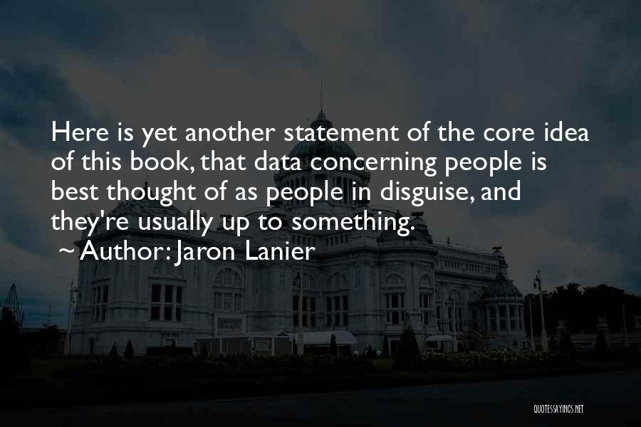 Jaron Lanier Quotes 609587