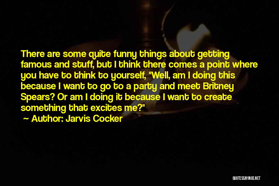 Jarvis Cocker Quotes 1215863