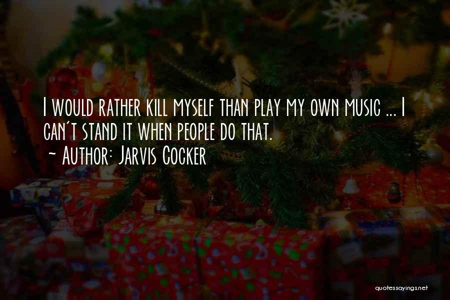 Jarvis Cocker Quotes 1828638