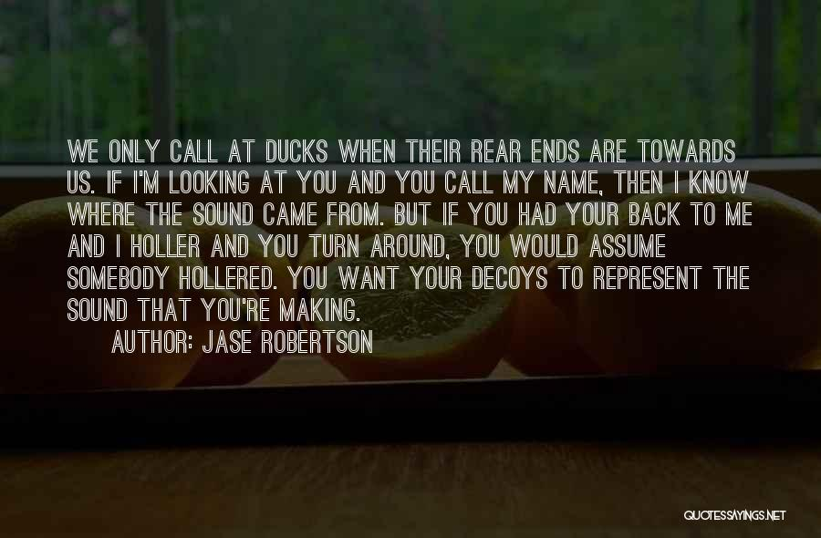 Jase Robertson Quotes 1153568