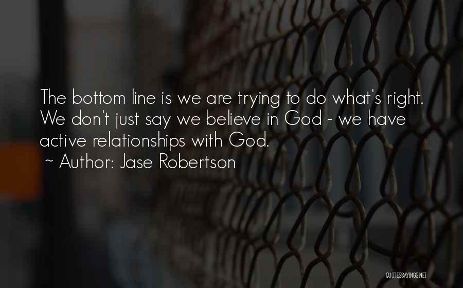 Jase Robertson Quotes 1249954