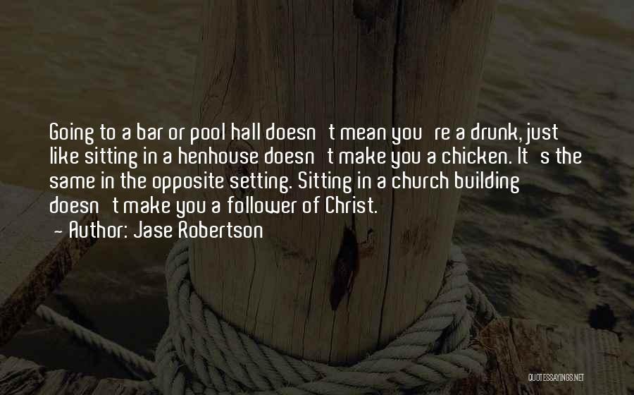 Jase Robertson Quotes 1418174