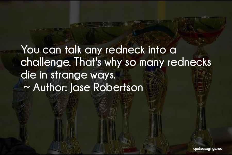 Jase Robertson Quotes 1459640