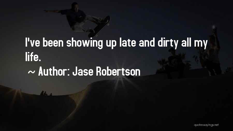 Jase Robertson Quotes 1649072